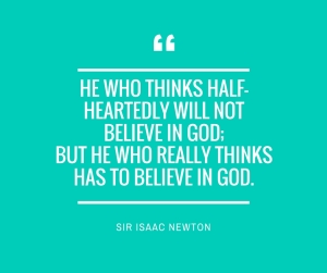 -He who thinks half-heartedly will not believe in god; but he who really thinks has to believe in god.-